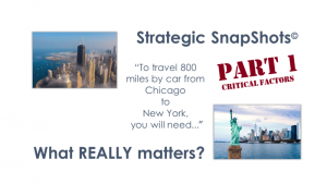 Strategic SnapShots: What REALLY Matters - Part 1 Critical Factors